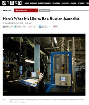 Inside Russia's Newsrooms - Wired Raw File blog - 14 February 2014