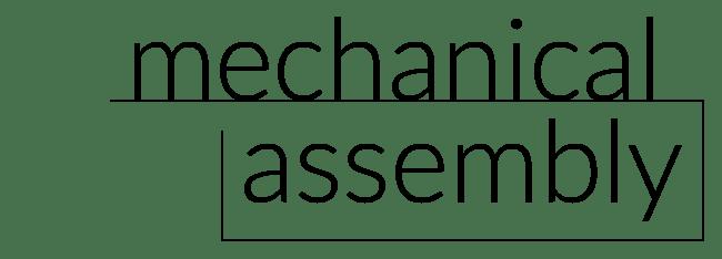 Mechanical Assembly