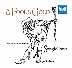 MSR Classics :: SONGFELLOWS :: A FOOL\'S GOLD :: MS1102