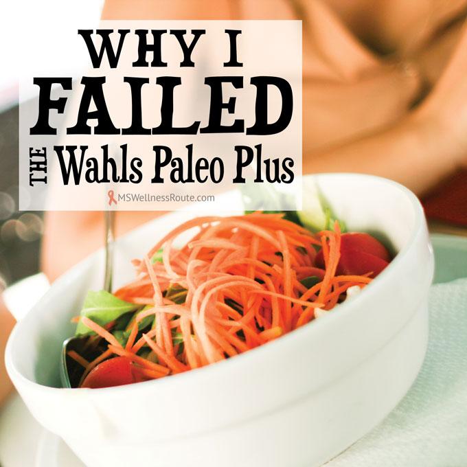 Why I Failed the Wahls Paleo Plus
