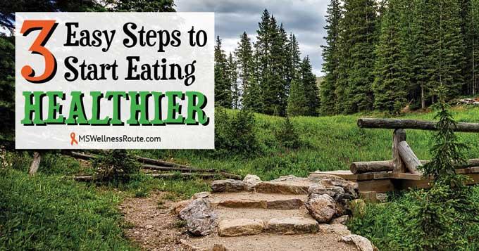 3 Easy Steps to Start Eating Health