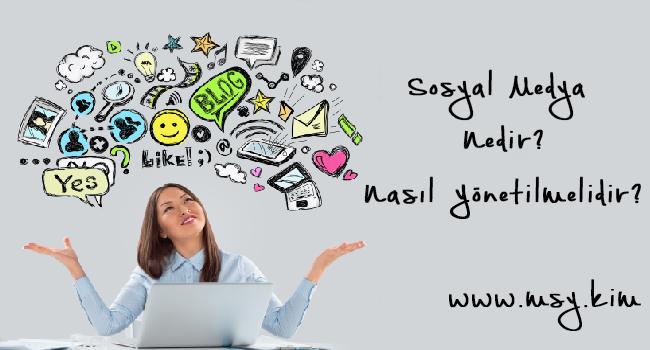 Sosyal Medya Nedir? Nasıl Yönetilmelidir?
