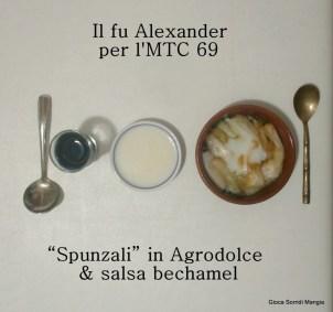 11. Il fu Alexander - Spunzali in agrodolce e salsa bechamel di Sonia