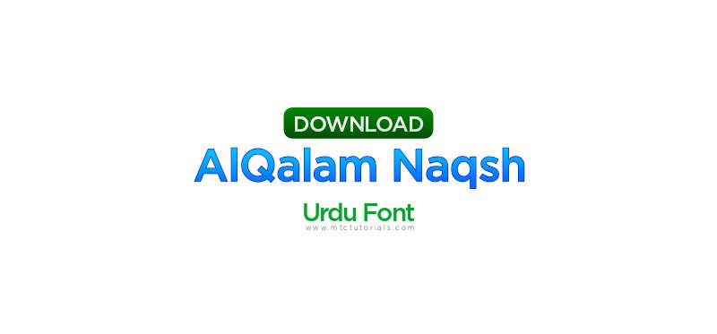 Download alqalam naqsh regular urdu font - MTC TUTORIALS