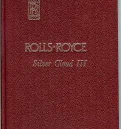 original 1964 rolls royce silver cloud iii owner s manual rolls royce limited derby crewe and conduit street london w 1 great britain  [ 775 x 1200 Pixel ]