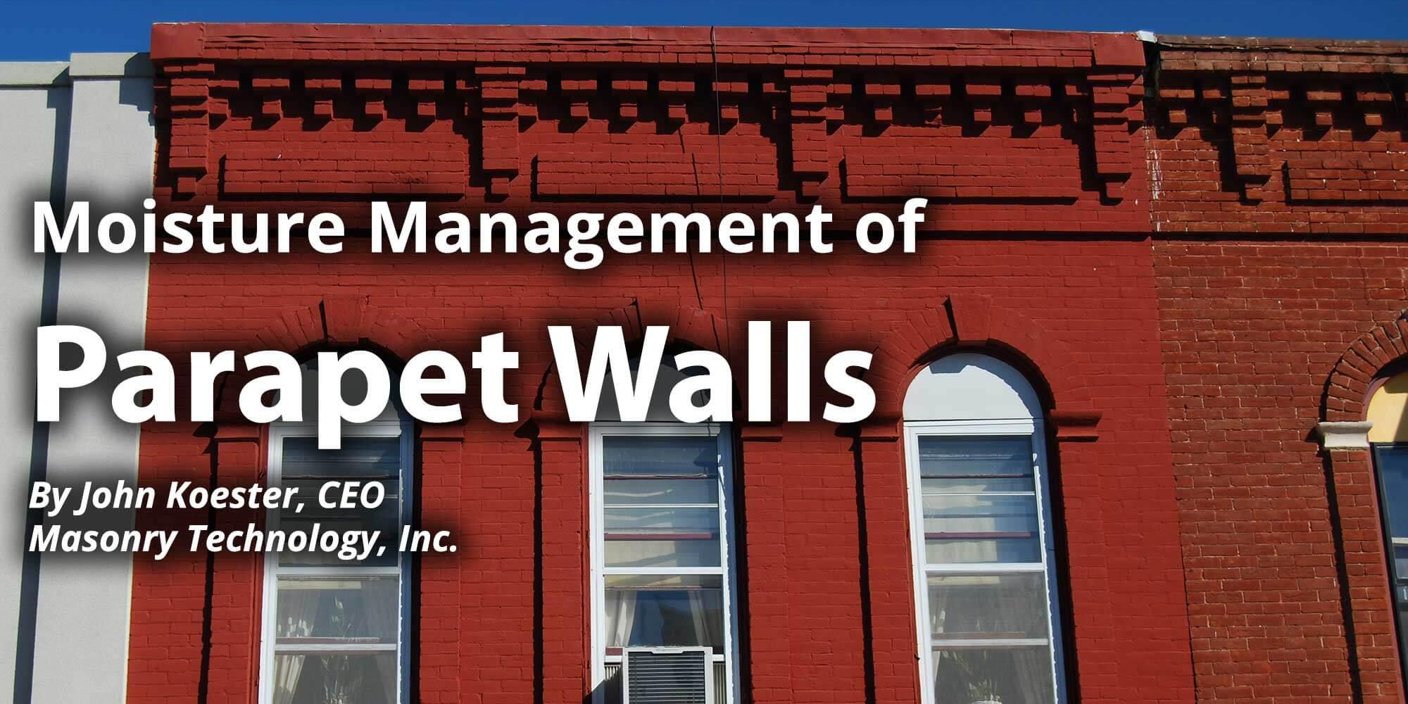 Moisture Management of Parapet Walls