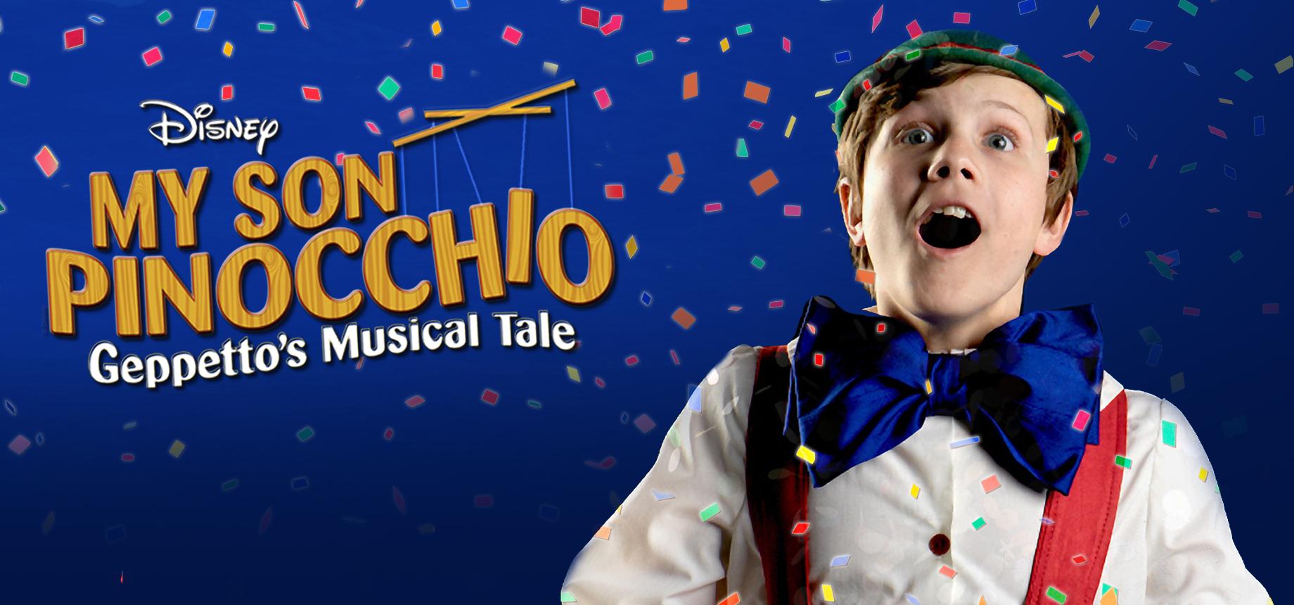 Disneys My Son Pinocchio Geppettos Musical Tale Music Theatre International
