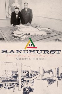 History of Randhurst Shopping Center Front Cover by Greg T. Peerbolte