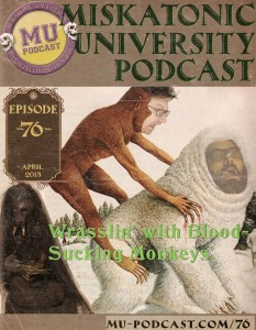 MU_Podcast_076-Wrasslin_with_Bloodsucking_Monkeys