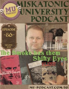 MUP 086 – The Smoke has them Shifty Eyes…