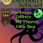 MUP 144 – Darkness, Deliver My Players Unto Thee