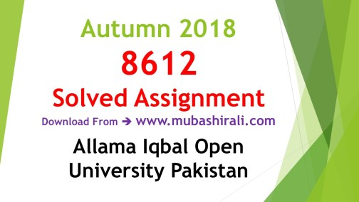8612 Solved Assignments autumn 2018