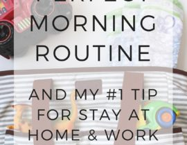 Our 'Perfect' Morning Routine + My #1 Tip for Stay At Home + Work From Home Moms