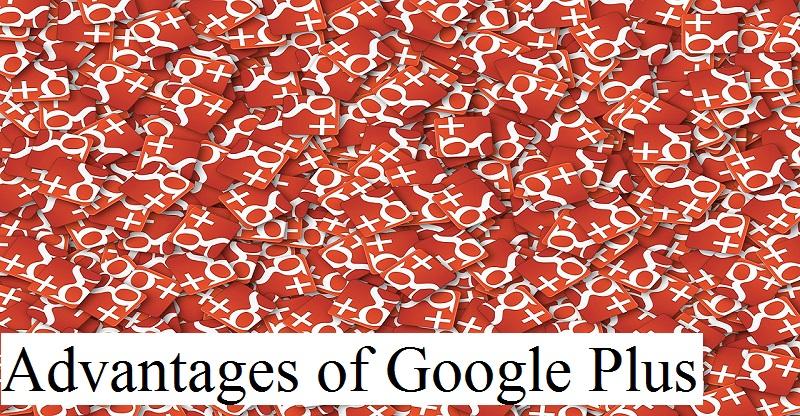 Advantages and Disadvantages of Google Plus