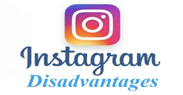 Disadvantages of Instagram