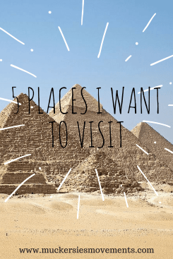 5 Places I Want to Visit