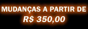 Mudanças a partir de R$ 350,00