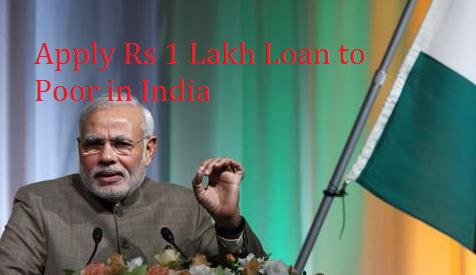 Apply Rs 1 Lakh Loan to Poor in India
