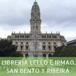 Oporto – Librería Lello e Irmao, Aliados, San Bento y Ribeira