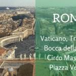 Roma – El Vaticano, Trastevere, Bocca della Verità, Circo Massimo y Piazza Venezia