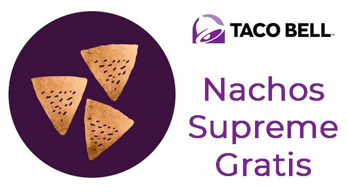 Taco Bell te regala unos Nachos Supreme