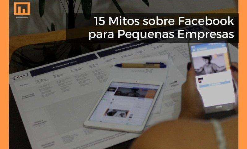 15 Mitos sobre Facebook para Pequenas Empresas
