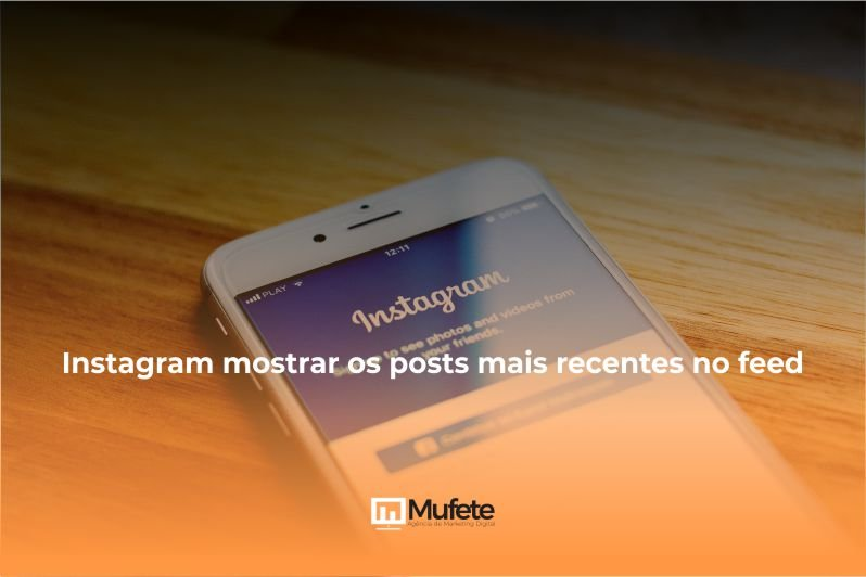 Instagram mostrar os posts mais recentes no feed