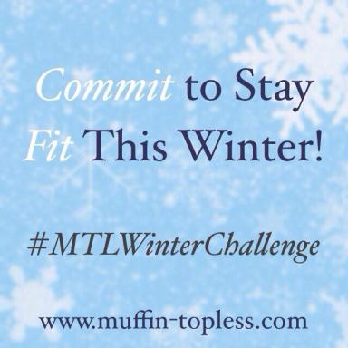 Commit to stay FIT this winter with the Muffin Topless Winter Challenge! Free workouts, nutrition tips and much more!
