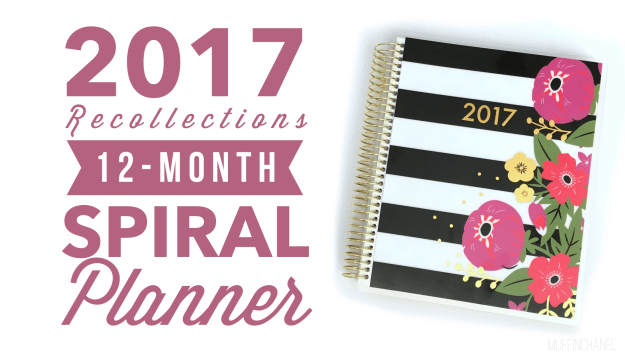 2017 recollections 12-month spiral planner review first look creative year muffinchanel 12 month cute planner inexpensive planner michaels coupon