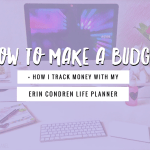 How to Make A Budget + How I Track Money With My Erin Condren Life Planner