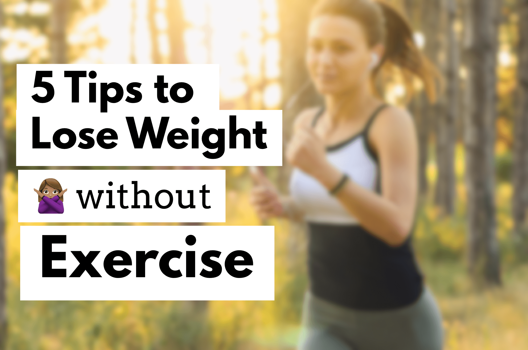 5 Tips To Lose Weight Without Exercise Muffinchanel