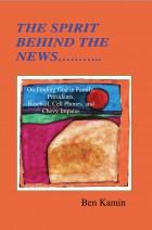 The Spirit Behind the News, by Ben Kamin
