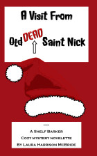 A Visit from O̶l̶d̶ Dead Saint Nick. Laura Harrison McBride
