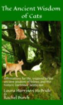 The Ancient Wisdom of Cats by Laura Harrison McBride & Rachel Burch