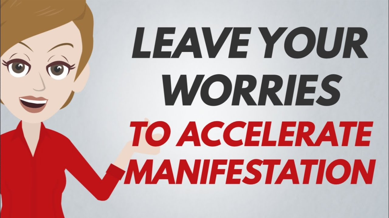 Abraham Hicks – Get Your Worry Out Of The Way To Accelerate Manifestation