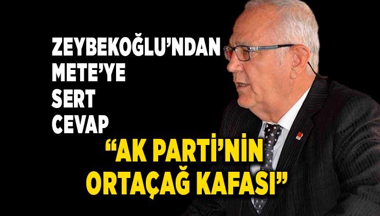 """Adem Zeybekoğlu'ndan , Kadem Mete'ye sert cevap: """" AK PARTİ'NİN ORTAÇAĞ KAFASI"""""""