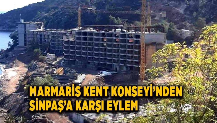 MARMARİS KENT KONSEYİ'NDEN SİNPAŞ'A KARŞI EYLEM