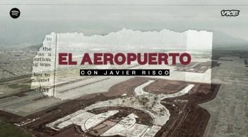 Imagen: https://www.vice.com/es_latam/article/g5x44q/el-aeropuerto-un-nuevo-podcast-sobre-el-fracaso-del-proyecto-del-nuevo-aeropuerto-de-la-ciudad-de-mexico