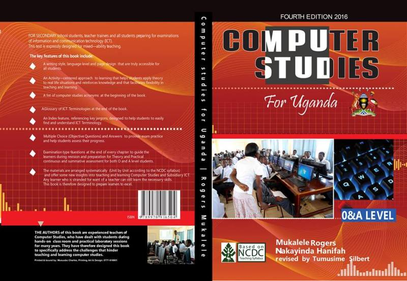 Details about my book, COMPUTER STUDIES for Uganda – Fourth Edition 2016 by Mukalele Rogers etal