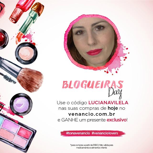 Blogueiras Day - Drogaria Venâncio - Brindes e promoções