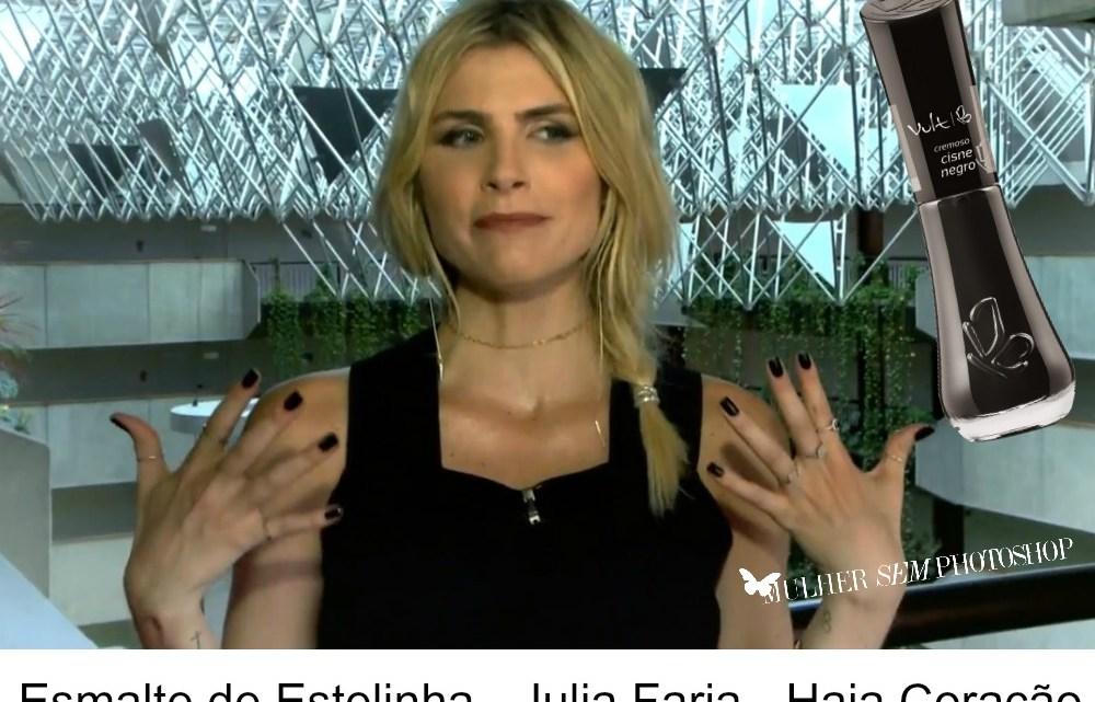 Esmalte de Estelinha Salgado – Júlia Faria – Haja Coração