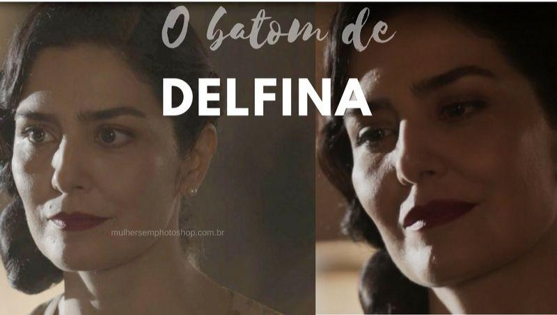 Batom Delfina - Tempo de Amar - Letícia Sabatella