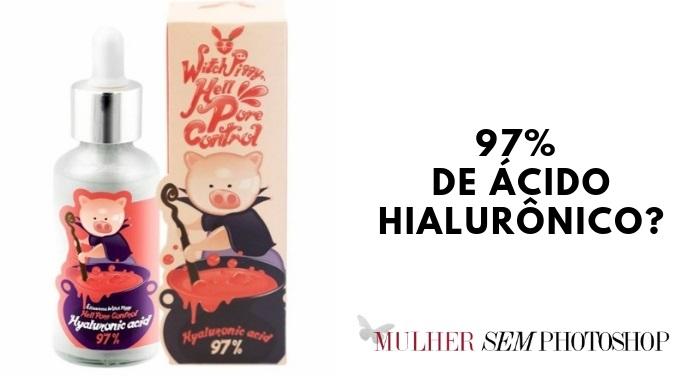 Hidratante com 97% de ácido hialurônico? Elizzavecca Witch Piggy Hell Pore Control