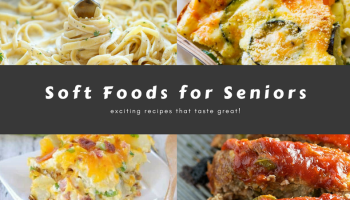 List of soft foods that seniors can eat soft foods for seniors exciting recipes that taste great forumfinder Images