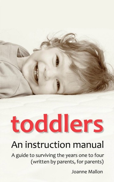 Joanne Mallon - Toddlers An Instruction Manual
