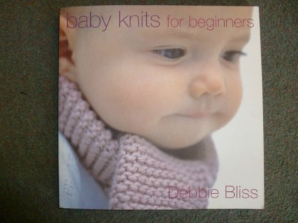 Knitting - Baby Knits for Beginners - Debbie Bliss