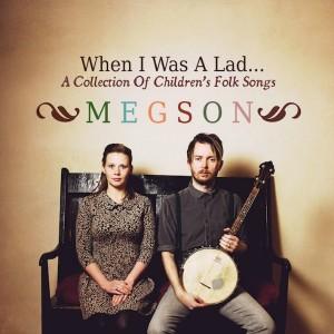 Megson - When I Was a Lad