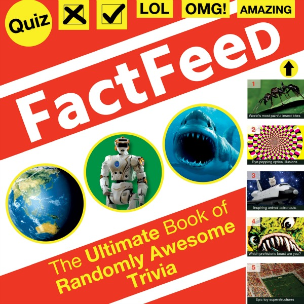 FactFeed - The Ultimate Book of Randomly Awesome Trivia