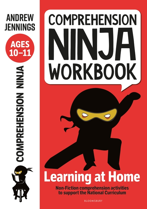 Comprehension Ninja Workbook by Andrew Jennings, published by Bloomsbury, Age 10-11