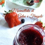 Marmellata di more di gelso e fragole – Mulberries & strawberries jam